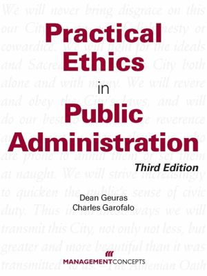 Practical Ethics in Public Administration, Third Edition