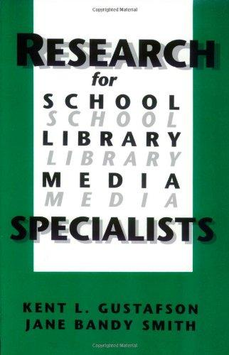 Research for School Library Media Specialists (Contemporary Studies in Information Management, Policies & Services)