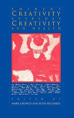 Eminent Creativity, Everyday Creativity, and Health