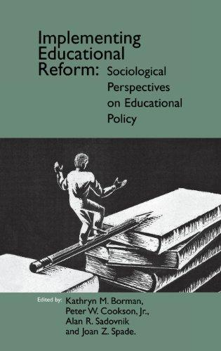 Implementing Educational Reform: Sociological Perspectives on Educational Policy (Social and Policy Issues in Education)
