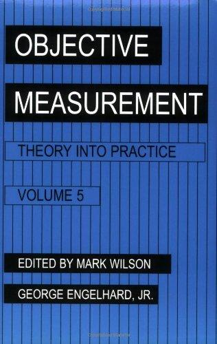 Objective Measurement: Theory into Practice, Vol. 5