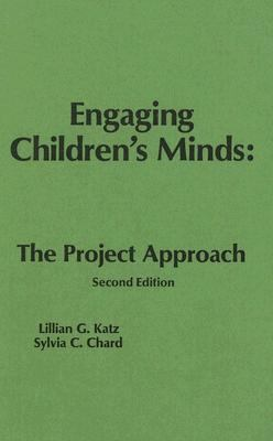 Engaging Children's Minds The Project Approach