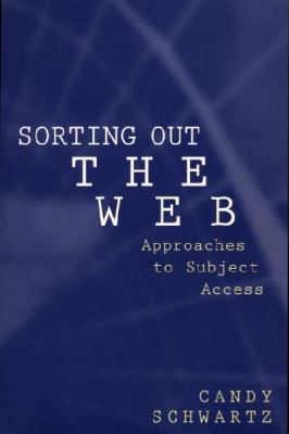 Sorting Out the Web Approaches to Subject Access