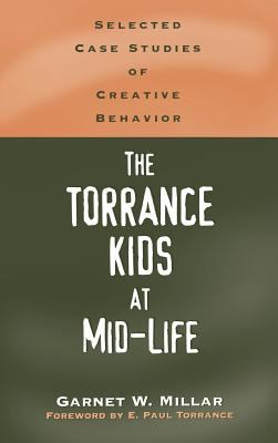 Torrance Kids at Mid-Life Selected Case Studies of Creative Behavior