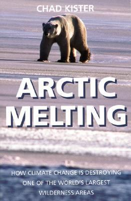 Arctic Melting How Global Warming Is Destroying One Of The WorldÆs Largest Wilderness Areas