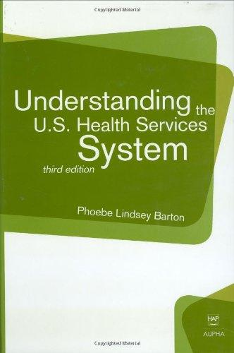 Understanding the U.S. Health Services System, 3rd Edition