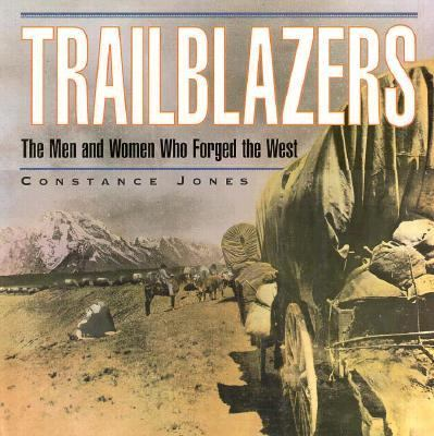 Trailblazers: The Men and Women Who Forged the West - Constance Jones - Hardcover - Special Value