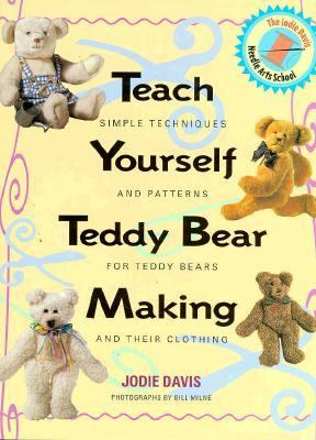 Teach Yourself Teddy Bear Making: Simple Techniques and Patterns for Teddy Bears - Jodie Davis - Hardcover