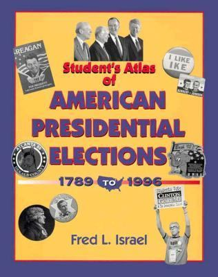 Student's Atlas of American Presidential Elections 1789-1996