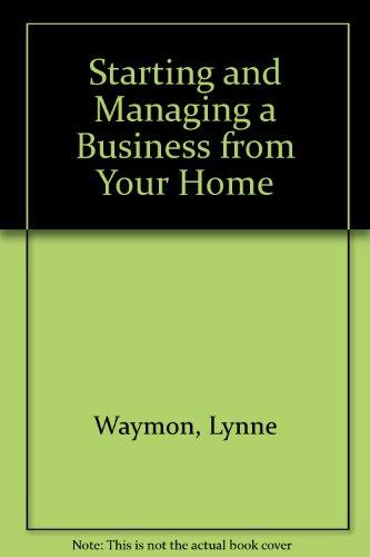 Starting and Managing a Business from Your Home
