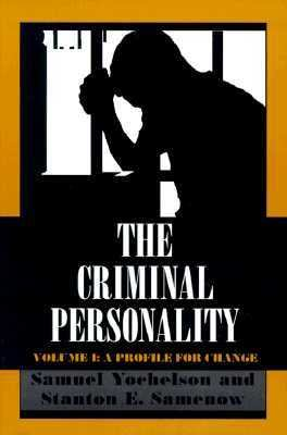Criminal Personality A Profile for Change