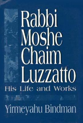 Rabbi Moshe Chaim Luzzatto His Life and Works