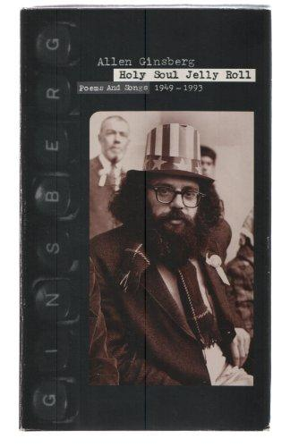 Allen Ginsberg : Holy Soul Jelly Roll: Poems and Songs 1949-1993