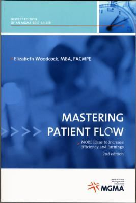 Mastering Patient Flow More Ideas to Increase Efficiency And Earnings