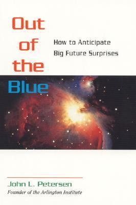 Out of the Blue How to Anticipate Big Future Surprises