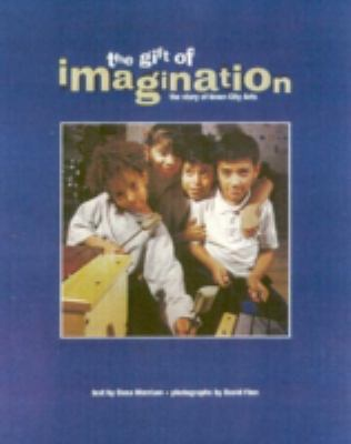 Gift of Imagination The Story of Inner City Arts