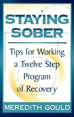 Staying Sober Tips for Working a Twelve Step Program of Recovery