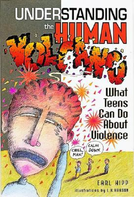 Understanding the Human Volcano What Teens Can Do About Violence