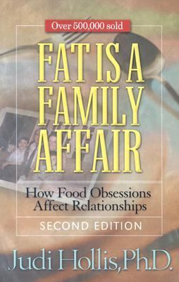 Fat Is a Family Affair How Food Obsessions Affect Relationships