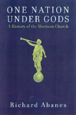 One Nation Under Gods A History of the Mormon Church