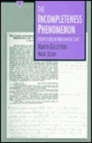 The Incompleteness Phenomenon: A New Course in Mathematical Logic