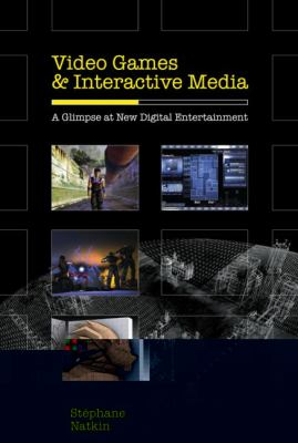 Video Games And Interactive Media A Glimpse at New Digital Entertainment