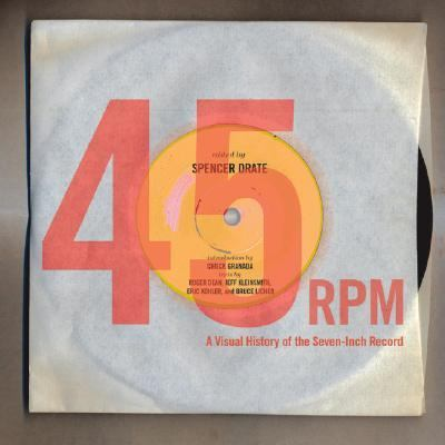 45 Rpm A Visual History of the Seven-Inch Record