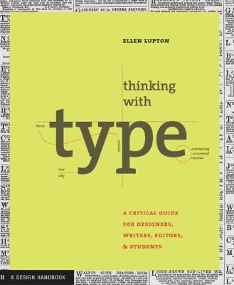 Thinking With Type A Critical Guide for Designers, Writers, Editors, & Students