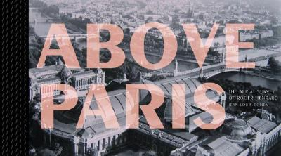 Above Paris The Aerial Survey of Roger Henrard