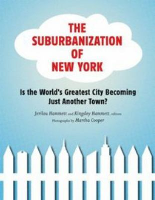 Suburbanization of New York Is the World's Greatest City Becoming Just Another Town?