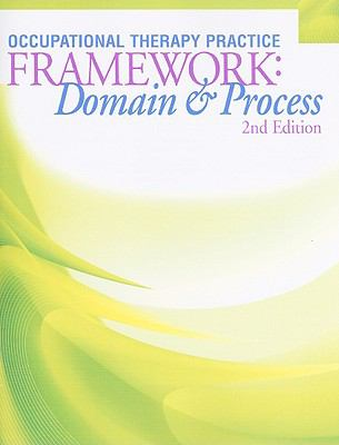 Occupational Therapy Practice Framework: Domain and Process, 2nd Edition