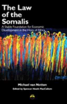 Laws of the Somalis: A Stable Foundation for Economic Development in the Horn of Africa