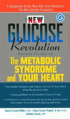 New Glucose Revolution Pocket Guide to the Metabolic Syndrome and Your Heart