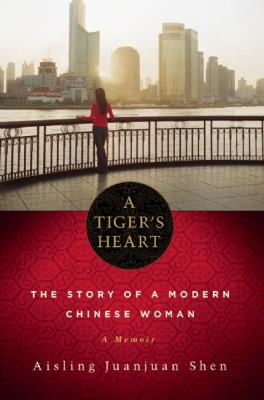 Tiger's Heart : The Story of a Modern Chinese Woman