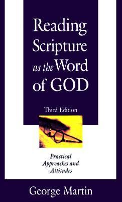 Reading Scripture As the Word of God Practical Approaches and Attitudes