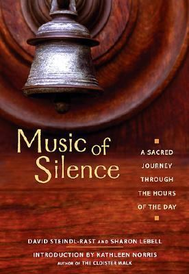Music of Silence A Sacred Journey Through the Hours of the Day