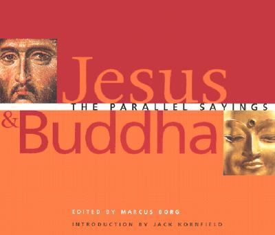 Jesus and Buddha The Parallel Sayings
