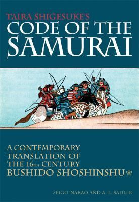 Taira Shigesuke's Code of the Samurai A Conemporary Translation of the 16th- Centurry Bushido Shoshinshu