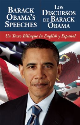 Barack Obama's Speeches/Los Discursos de Barack Obama: Un Texto Bilingue in English y Espanol