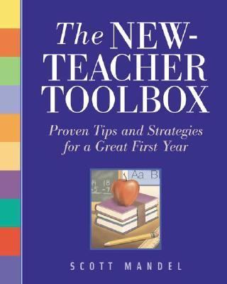 New-Teacher Toolbox Proven Tips and Strategies for a Great First Year