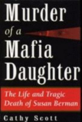 Murder of a Mafia Daughter The Life and Tragic Death of Susan Berman