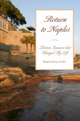Return to Naples: Thirteen Summers That Changed My Life