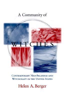 Community of Witches Contemporary Neo-Paganism and Witchcraft in the United States
