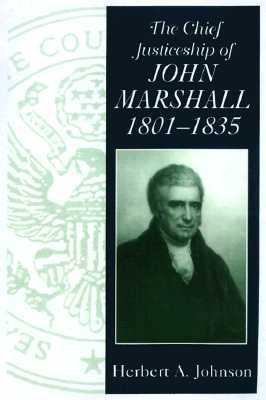 Chief Justiceship of John Marshall, 1801-1835