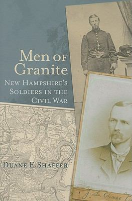 Men of Granite: New Hampshire's Soldiers in the Civil War