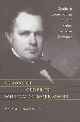 Visions of Order in William Gilmore Simms: Southern Conservatism and the Other American Romance