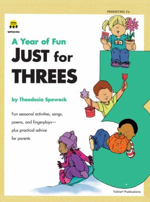 Year of Fun Just for Three's Fun Seasonal Activities, Songs, Poems, and Fingerplays--Plus Practical Advice for Parents