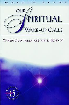 Our Spiritual Wake-Up Calls When God Calls, Are You Listening?