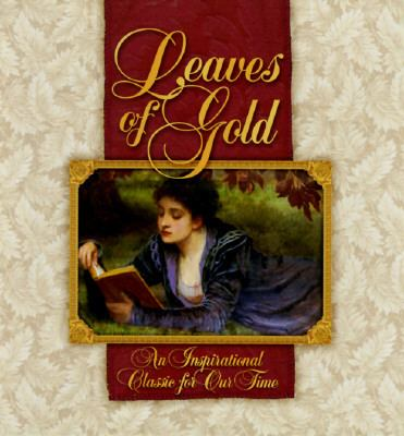 Leaves of Gold: An Inspirational Classic for Our Time - Brownlow Publishing Company - Hardcover