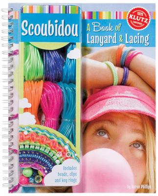 Scoubidou: A Book of Lanyard & Lacing (Klutz)